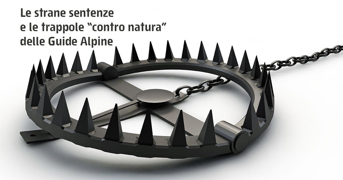"""Le strane sentenze e le trappole """"contro natura"""" delle Guide Alpine"""
